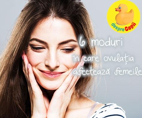 Ovulatia: 6 moduri in care ovulatia afecteaza femeile