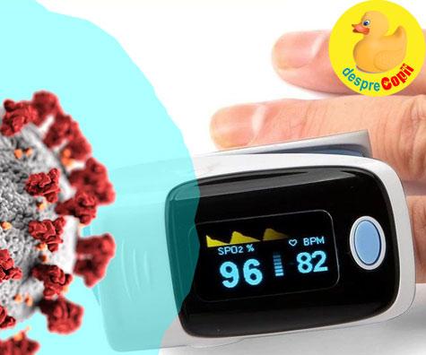 Oximetrul este un instrument simplu si iefin care poate monitoriza infectarea grava cu Covid-19