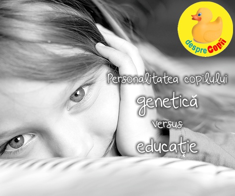 Personalitatea copilului: genetica versus educatia parintilor