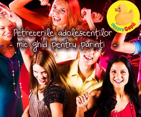 Petrecerile adolescentilor: un ghid pentru parinti