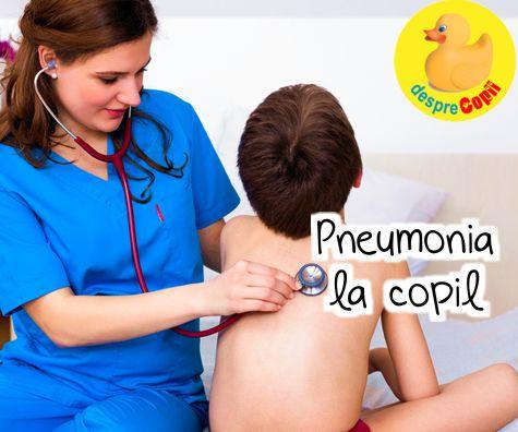 Pneumonia la copil: simtome, tipuri si tratament - sfatul medicului