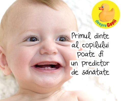 Primul dinte al copilului poate fi un predictor de sanatate