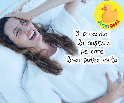 Nasterea si travaliul: 10 proceduri de care trebuie sa stii si refuza daca nu ai nevoie