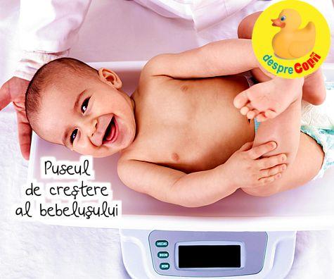 Puseul de crestere al bebelusului - cand, cum si ce facem
