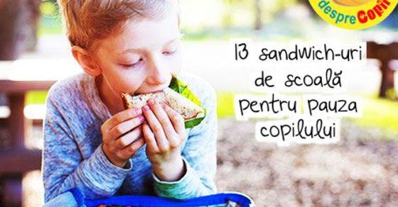 13 sandwich-uri de scoala pentru pauza copilului
