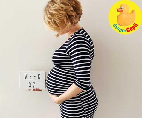Saptamana 37, placenta este coapta si bebele se pregateste de marea intalnire - jurnal de sarcina