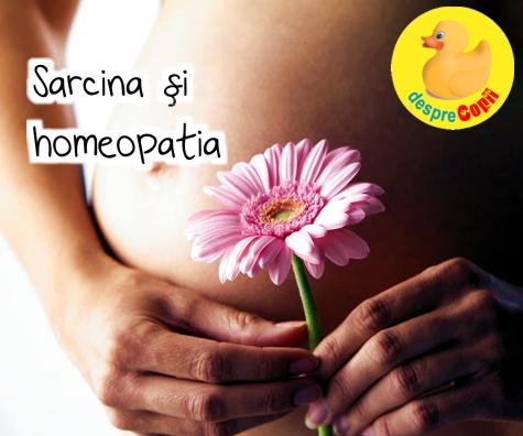 Sarcina si homeopatia - despre remediile naturiste in timpul sarcinii ce trebuie stiut