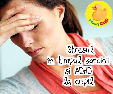 Stresul in sarcina creste riscul aparitiei ADHD la copil