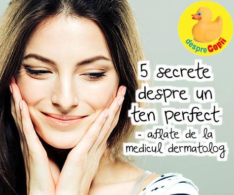 5 secrete despre un ten perfect aflate de la medicul dermatolog