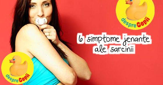 6 simptome jenante ale sarcinii