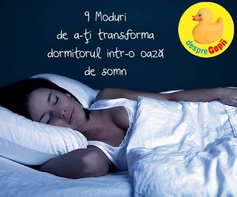 9 Moduri de a-ti transforma dormitorul intr-o oaza de somn