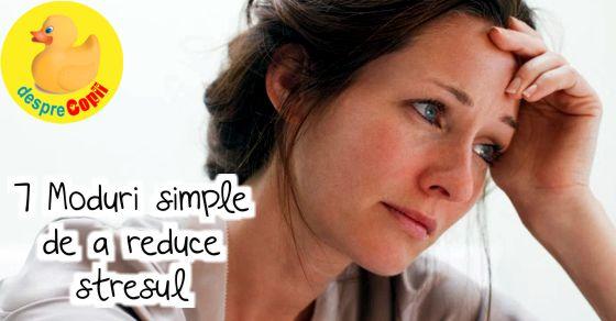 7 Moduri simple de a reduce stresul - Stresul imbatraneste