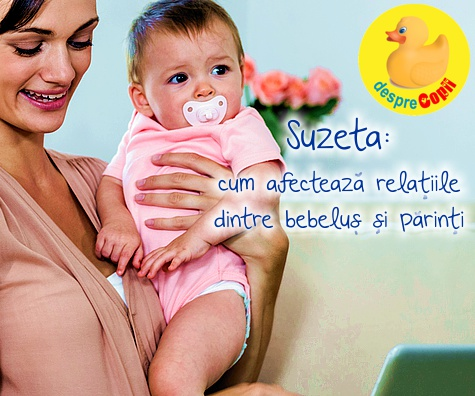 Suzeta: cum afecteaza relatiile dintre bebelus si parinti