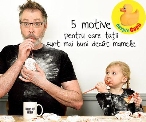 5 motive pentru care tatii sunt mai buni decat mamele