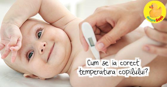 Cum se ia corect temperatura copilului