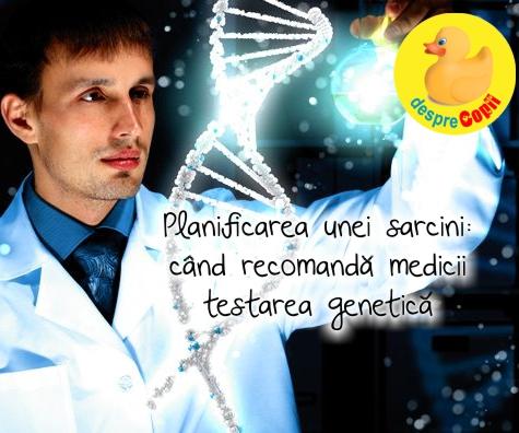 Planificarea sarcinii: cand se recomanda testarea genetica