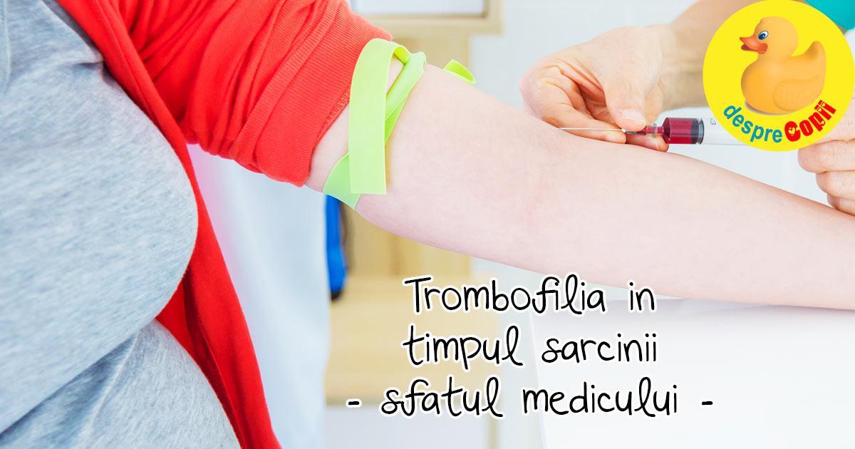 Trombofilia in timpul sarcinii. Cum afecteaza sarcina? Iata care este recomandarea medicului.