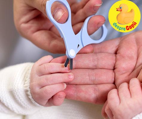 Taiatul unghiilor la bebelusi - sfatul medicului pediatru