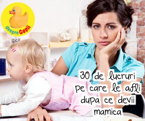 30 de lucruri pe care le afli dupa ce devii mamica