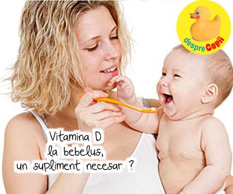 Vitamina D la bebelusi, un supliment necesar ?